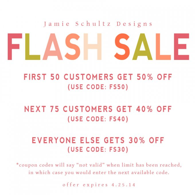 Jamie Schultz Designs Flash Sale!
